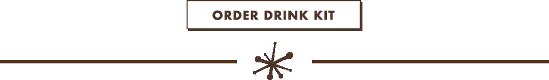 Order Drink Kit