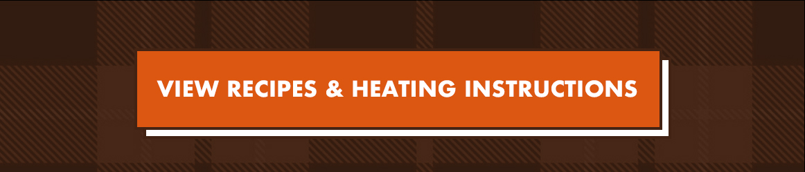 View Recipes & Heating Instructions